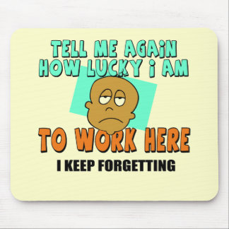 Funny Work T-shirts Gifts Mouse Pad