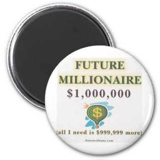 Future Millionaire 6 Cm Round Magnet