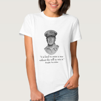 General Douglas MacArthur and Quote T Shirt