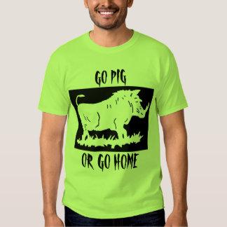 GO PIG...OR GO HOME TSHIRTS