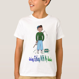 Going Fishing With Daddy T Shirt