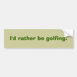 Golfers bumper sticker fun saying