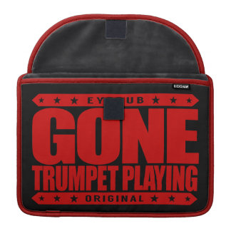 GONE TRUMPET PLAYING - I Am Amazing Trumpet Player MacBook Pro Sleeve