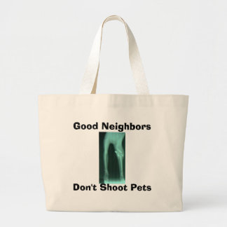 Good Neighbors, Don't Shoot Pets Jumbo Tote Bag