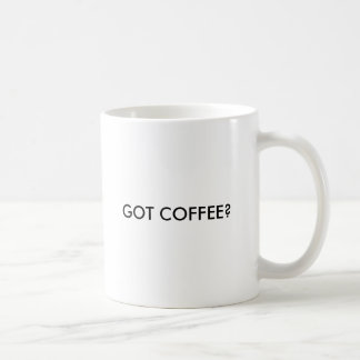 GOT COFFEE? BASIC WHITE MUG
