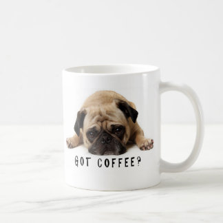 Got Coffee? Pug mug