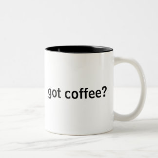 got coffee? Two-Tone mug