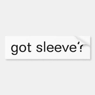 Got Sleeve bumper sticker