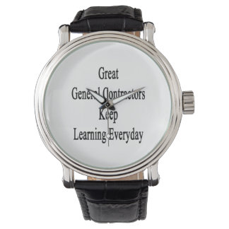 Great General Contractors Keep Learning Everyday Wristwatch