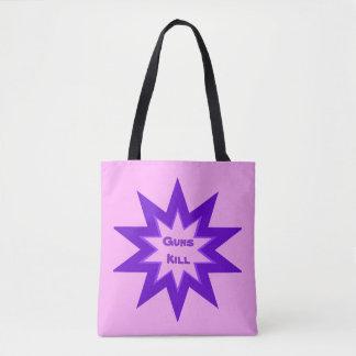 Guns Kill Pink and Purple Tote Bag