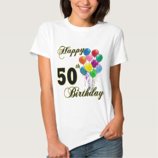 Happy 50th Birthday Gifts and Birthday Apparel T Shirts