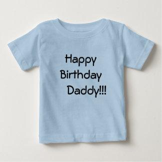 Happy Birthday     Daddy!!! Tee Shirt