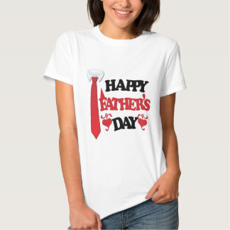 Happy Fathers Day Tee Shirts