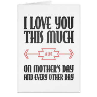 Happy Mothers Day: Love you A lot Greeting Card