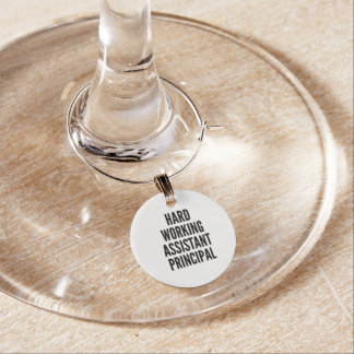 Hard Working Assistant Principal Wine Glass Charm