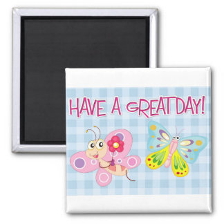 Have a great day square magnet