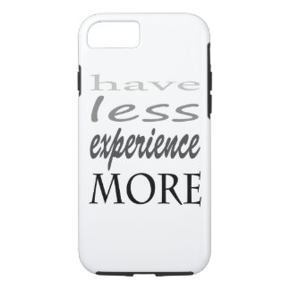 """""""have less experience more"""" iPhone 7, Tough iPhone 7 Case"""