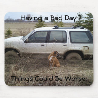 Having a Bad Day Stuck Vehicle Mouse Pad
