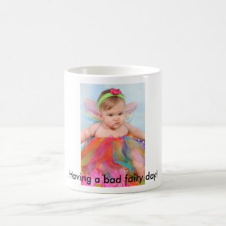 """Having a bad fairy day!"" Mug"