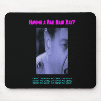 Having a Bad Hair Day?  Mouse Pad