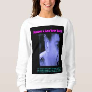Having a Bad Hair Day? Women's Basic Sweatshirt