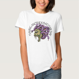 Having Another Bad Hair Day Medusa T-shirts