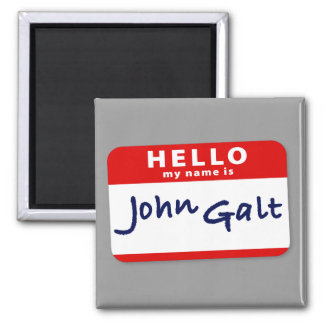 Hello My Name is John Galt Square Magnet