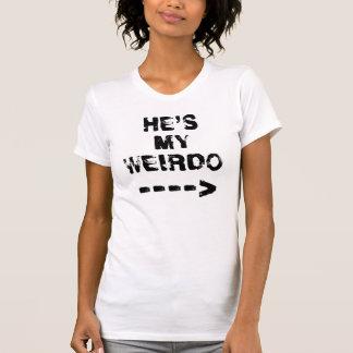 HE'S MY  WEIRDO ----> TEE SHIRTS