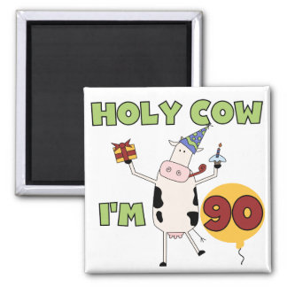 Holy Cow I'm 90 Birthday Tshirts and Gifts Square Magnet