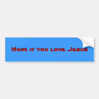Honk if you love Jesus Bumper Sticker