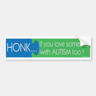 Honk if you love some1 with Autism Bumper Sticker