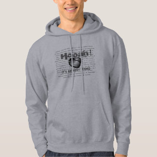 Hooah, It's an Army thing Sweatshirts