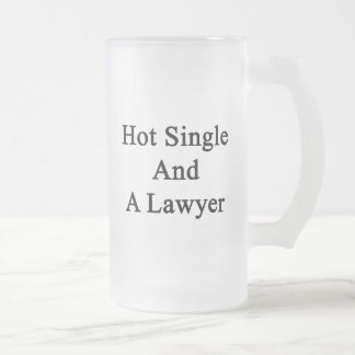 Hot Single And A Lawyer Frosted Glass Mug