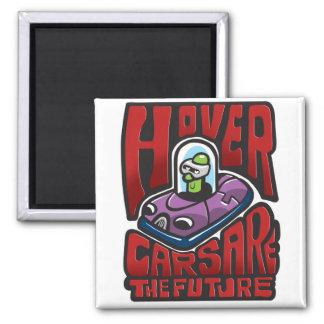 Hovercars are the future square magnet