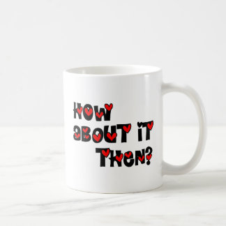 How About It Then? Hearts Basic White Mug