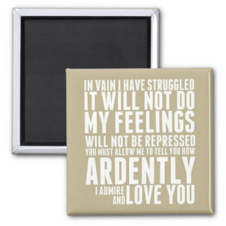 How Ardently I Admire and Love You Square Magnet
