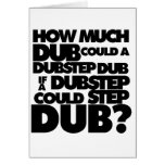 How Much Dubstep? Greeting Card
