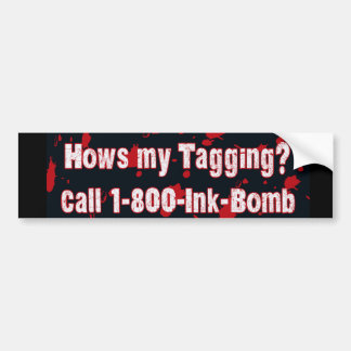 How's My Tagging Bumper Sticker
