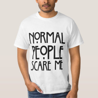 Humorous Normal People Scare Me White T-Shirt