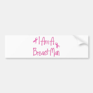 I Am A Breast Man (Breast Cancer Pink Ribbon) Bumper Sticker