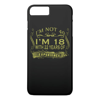 I am not 40 iPhone 7 plus case