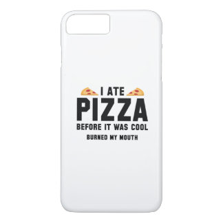 I Ate Pizza Before It Was Cool iPhone 7 Plus Case