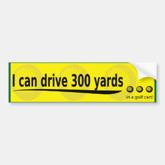 i can drive 300 yards bumper sticker