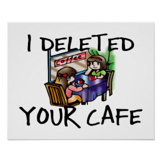 I Deleted Your Cafe Poster