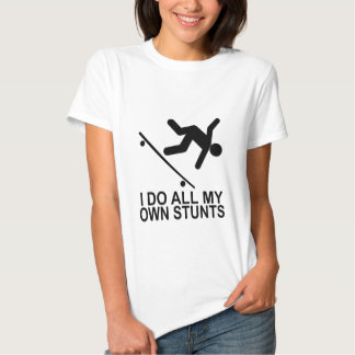 I Do All My Own Stunts 2 Tshirts