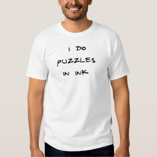 I do puzzles in ink t shirts