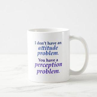 I don't have an attitude problem basic white mug