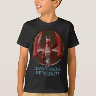 I Don't Think We Woke It! T Shirts
