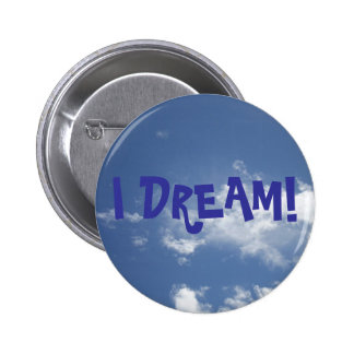 I DREAM! ON CLOUDS BUTTON