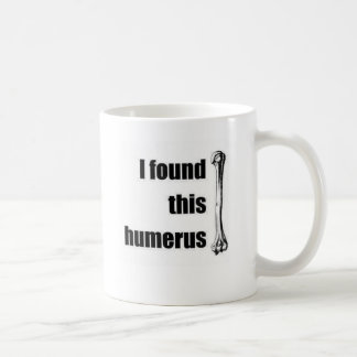 I Found This Humerus Basic White Mug